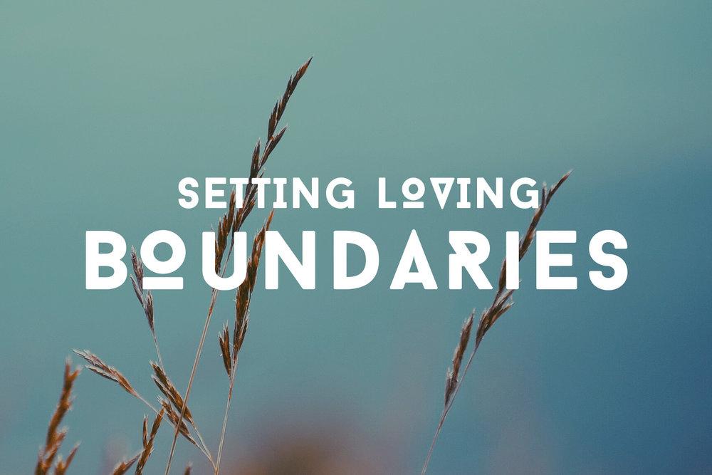 Setting Loving Boundaries