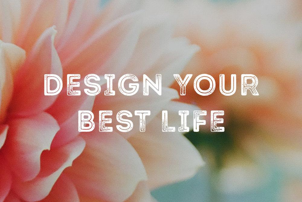 Design Your Best Life