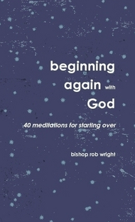 - This book consists of 40 meditations for the person hoping to start over again with God. Based on excerpts from the Old and New Testament, real world, relevant invitations are offered to the reader to think new thoughts about God, Jesus, themselves and the people around them.