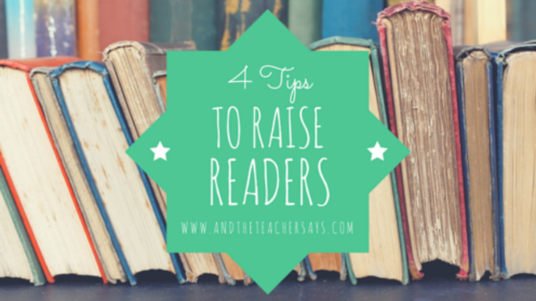 4 Tips to Raise Readers. We all know how important it is for kids to read, but how do we get children reading? Lauren blogs about education for parents at www.andtheteachersays.com