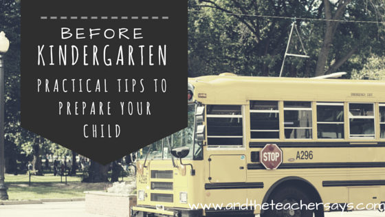 Before Kindergarten Begins: Practical Tips to Preapre Your Child. Here are 5 things only a parent can do to get kids ready for Kindergarten. www.andtheteachersays.com