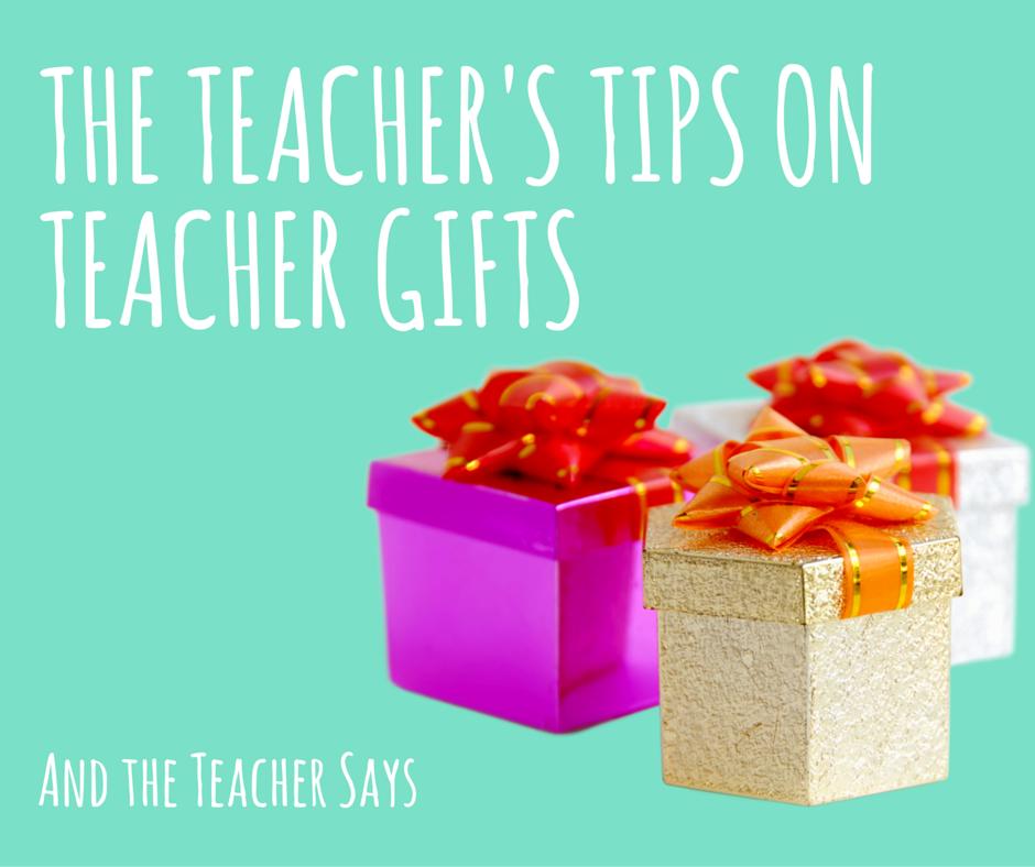 The Teacher's Tips on Teacher Gifts. Teacher birthday, holiday or end of year? A teacher's perspective on gifts for teachers.