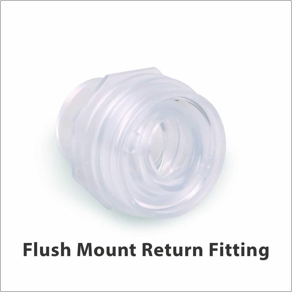 Flush Mount Return Fitting Clear