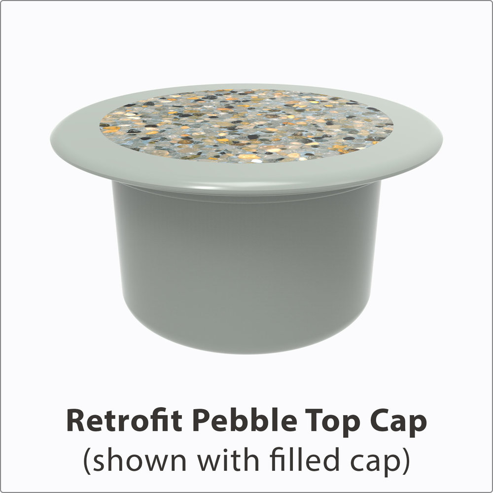 Retrofit Pebble Top Cap