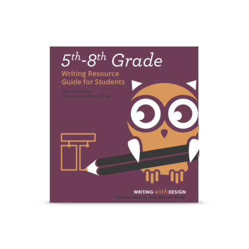 5th 8th Grade Student Writers Resource Guide Writing With Design