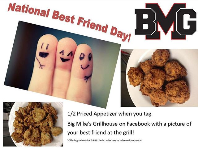 It's #nationalbestfriendday tomorrow! Come in and get a 1/2 priced appetizer when you tag us with your best friend! #bigmikesgrillhouse #bullardtx