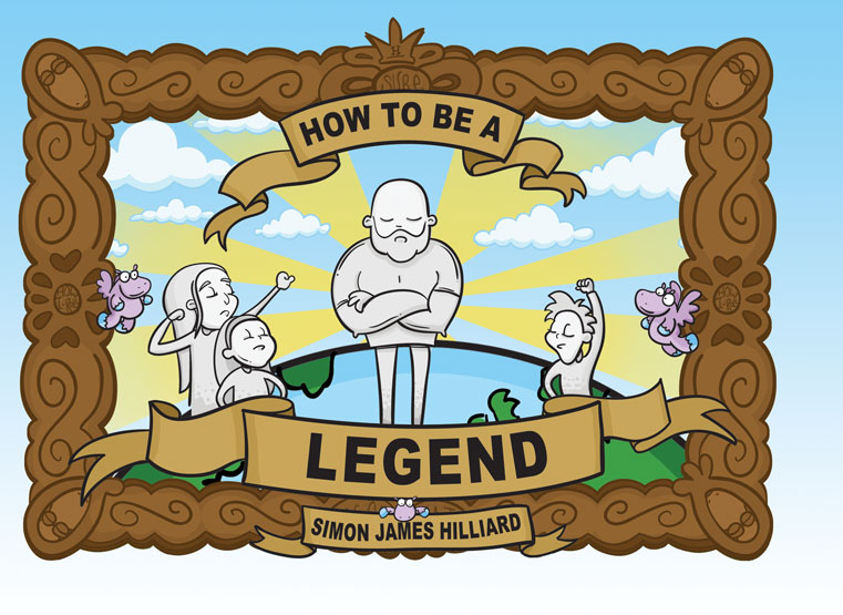 How to be a Legend
