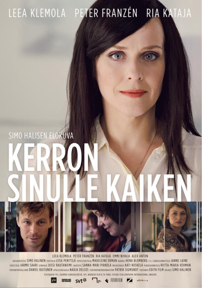 KERRON SINULLE KAIKEN   – OPEN UP TO ME dir. Simo Halinen Edith Film, 08.03.2013
