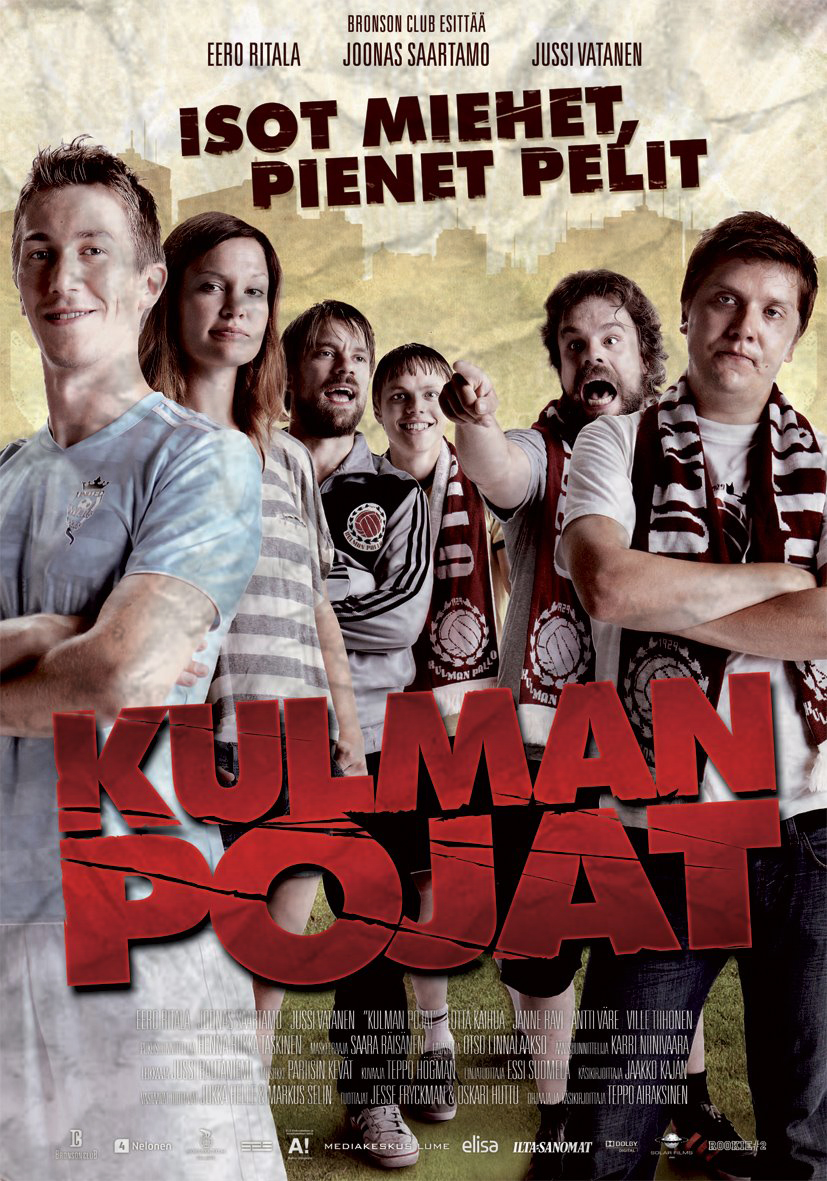 KULMAN POJAT –THE FANATICS   dir. Teppo Airaksinen   Bronson Club / 2012