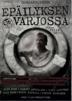 EPÄILYKSEN VARJOSSA –  IN THE SHADOW OF DOUBT dir. Pekka Lehto Feature Documentary First Floor Productions / 2011
