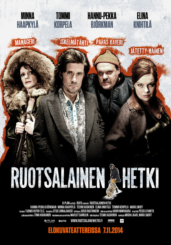 RUOTSALAINEN HETKI – Swedish Moment   Dir. Teemu Kaskinen, Minna Haapkylä  Elina Knihtilä, Tommi Korpela,  HP Björkman   BUFO / 75min / 2014