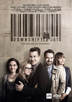 Downshiftaajat  , episodes 5-10.   dir. Teppo Airaksinen   Yellow Film & Tv 2015