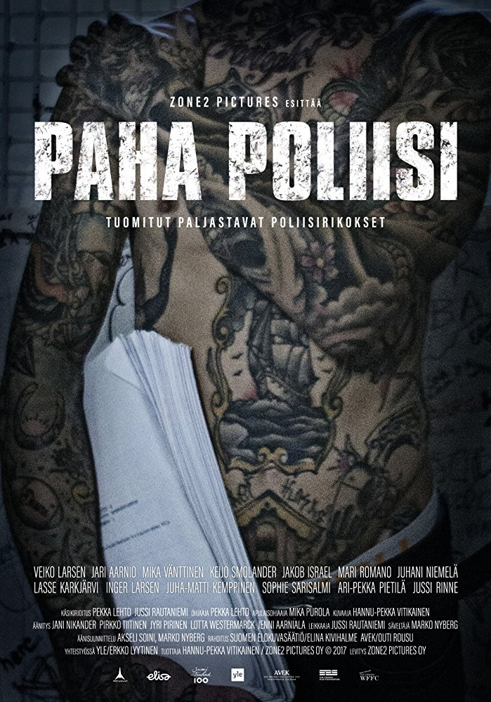 Paha Poliisi - Bad Police -  Feature documentary dir. Pekka Lehto Zone2 production / 2017