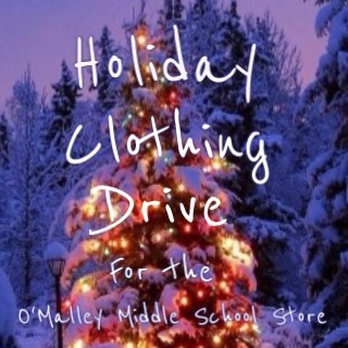 This holiday season we're collecting clothes for the O'Malley Middle School Store. This is a place where kids without enough can get a warm coat or a decent outfit.    We welcome gently used or new clothes, new socks and underwear, all sizes from sixth grade up. Fashionable clothes are a plus.   We've got a box in the lobby and you could always leave a bag at our door.    Thank you!