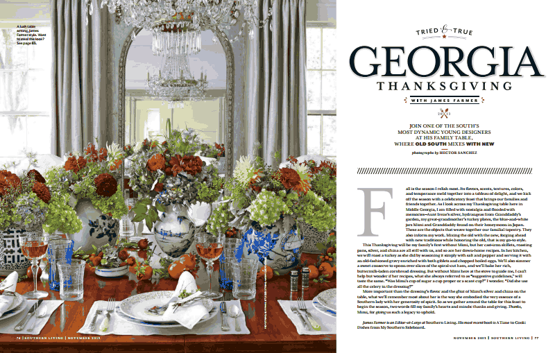 Here is the Southern Living article featuring my traditional Thanksgiving table setting. And in case you missed my last post you can check out the ...  sc 1 st  James Farmer & Thanksgiving with Southern Living \u2014 James Farmer
