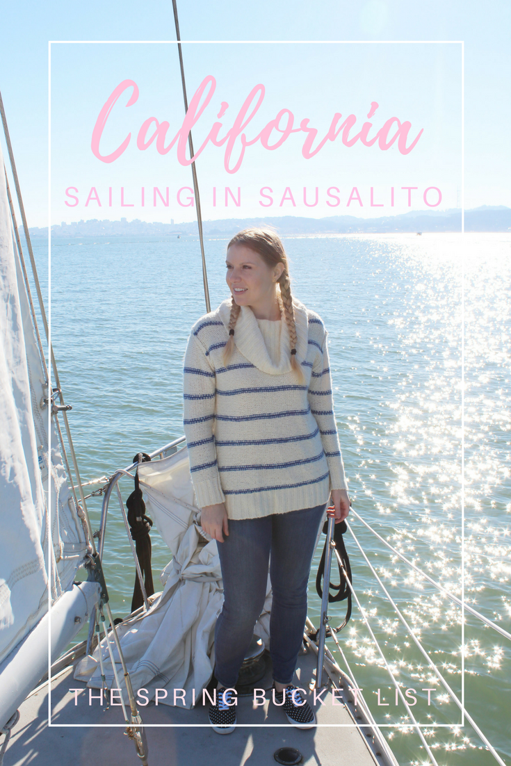 Gennifer Rose - Sailing in Sausalito + California Spring Bucket List