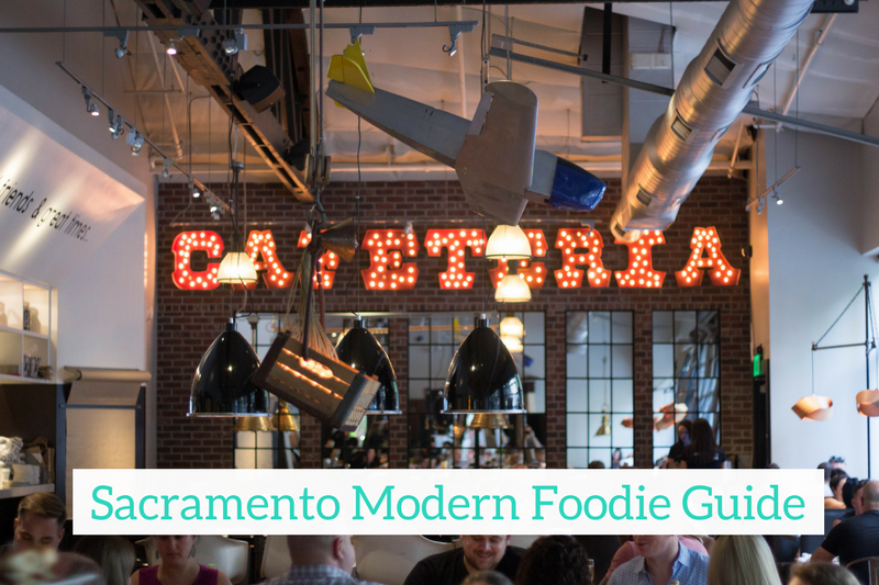 The Sacramento Modern Foodie Guide