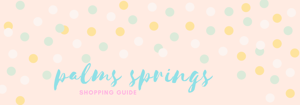 Palm Springs Shopping Guide