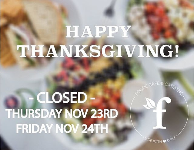Enjoy the time with family and friends. Happy Thanksgiving from all of us at Foodē. ❤️😍❤️ #foodefresh #foodelove #foodecafe #foodevanwa #discovervanusa #vanwa #thanksgiving #holiday
