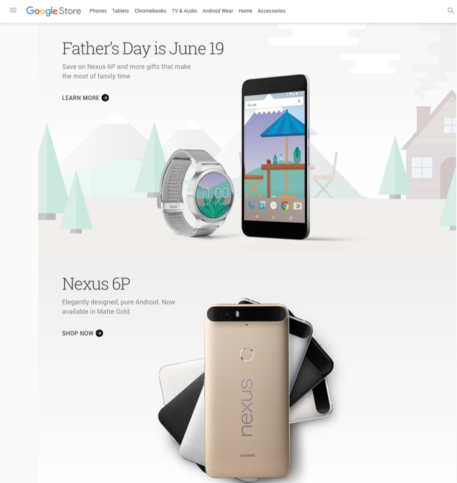 Google Store - Produced and managed Father's Day campaign, Product updates, I/O event messaging and more.
