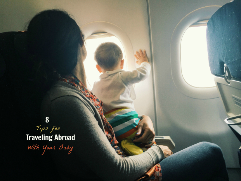 8 Tips for Traveling Abroad with Your Baby Cover1.jpg