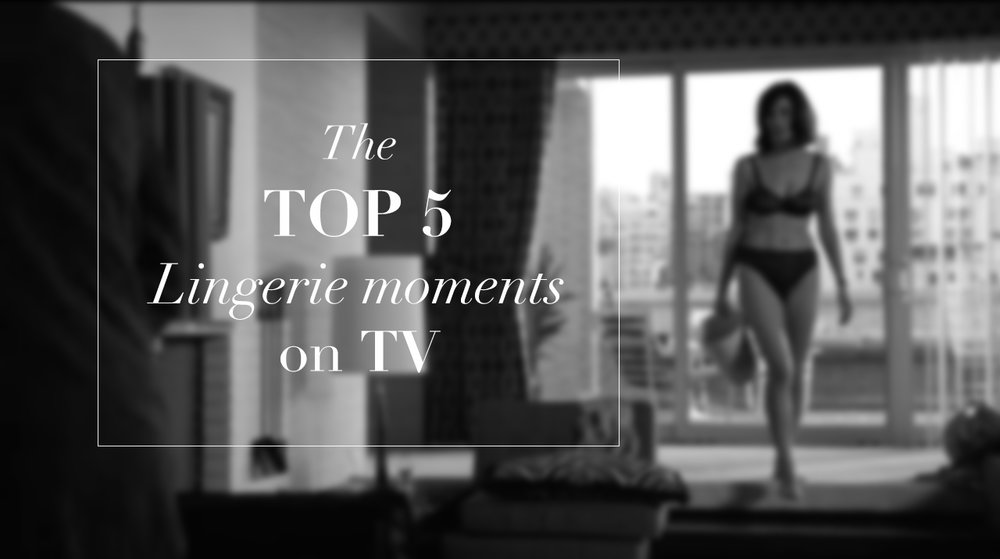 The-top-5-tv-lingerie-moments-underwear-01.jpg