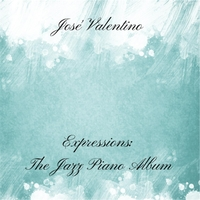 José Valentino: Expressions: The Jazz Piano Album (2016)