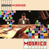 Bruno Miranda:  Mosaico  (2016)    --- José Valentino was the  Mastering Engineer, Co-composer, Musical Director, and Participating musician --- Latin GRAMMY Nominated Album
