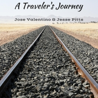 José Valentino & Jesse Pitts:  A Traveler's Journey  (2015)