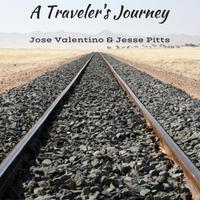 José Valentino & Jesse Pitts: A Traveler's Journey (2015)