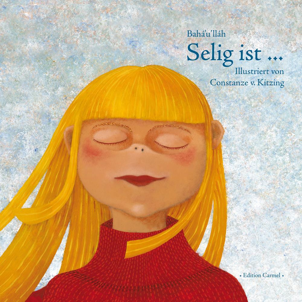 Selig ist ... Bahá'í-Verlag 2009, Germany