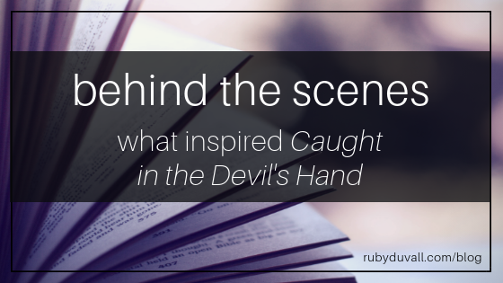 """What Inspired """"Caught in the Devil's Hand"""" — Ruby Duvall"""