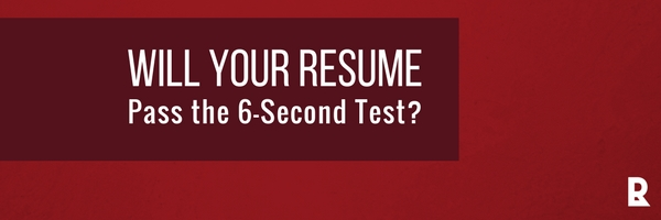 Will your resume pass the 6-Second Test? Your career prospects depend on it!