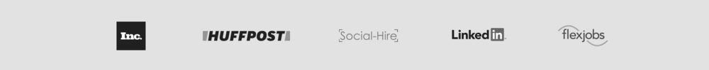 We've been featured on Inc., Social-Hire, HuffPost, Flex Jobs, Chelseas Krost, LinkedIn