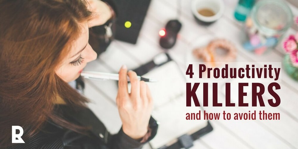 Avoid these 4 Productivity Killers | Red Letter Resumes