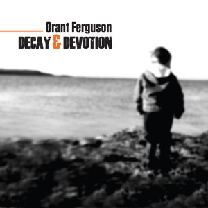 Grant Ferguson - Decay and Devotion - Tenor Saxophone