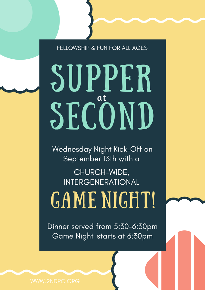 Wednesday night kicks-off on September 13th with a church-wide, intergenerational Game Night. Dinner is at 5:30pm and Game Night starts at 6:30pm. Join us for an intentional, structured night of games, fellowship and fun for all ages. We are looking for board games—if you or your family are willing to let the church borrow board games for this event please drop them off at the church office before September 6th with your name and phone number on them. These games will be returned and we are grateful to you for letting us borrow them. We will end the evening with several games of bingo. It is sure to be an evening you will not want to miss. If you have questions please contact Liv.