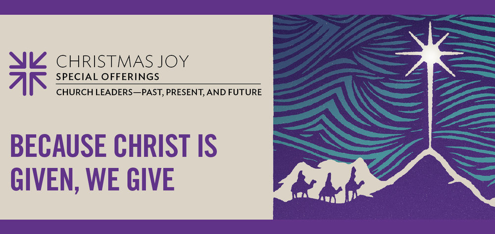 """Christmas Joy Special Offering   The Christmas Joy Special Offering will be received on December 23.   THE PERFECT GIFT   Every generous act of giving ... is from above. — James 1:17  In the lead up to Christmas, many of us spend time in search of the perfect gift — the gift that communicates to friends and family how much we know and love them. We search our memories for indications of what gift might cause the faces of our loved ones to light up on Christmas morning. We scour the stores and shops, hoping to come across the thing that will communicate a depth that our words cannot.  For those of us gathered together in Advent expectation, we know that the only perfect gift ever given was the one we received in Jesus Christ. At the Incarnation, we celebrate God who came to dwell among us, bringing light into darkness, and reconciliation to God and to one another. A perfect gift from a gracious God. Although we cannot give the perfect gift, we can give generously, knowing, as the New Testament letter of James says, """"every generous act of giving ... is from above."""" And, as important as gifts to loved ones are, the Church rejoices and gives in special ways, drawing us back, again and again, to a manger scene with bowed shepherds and joyous angels, and the truth of God's perfect gift to us.  We can never match God's perfect gift in Jesus, but through the Christmas Joy Offering, we can testify to who we have known God to be. Our perfect gift comes from above. Our gifts reflect our generous God. Our gifts support leaders in our Church and world — past, present and future."""