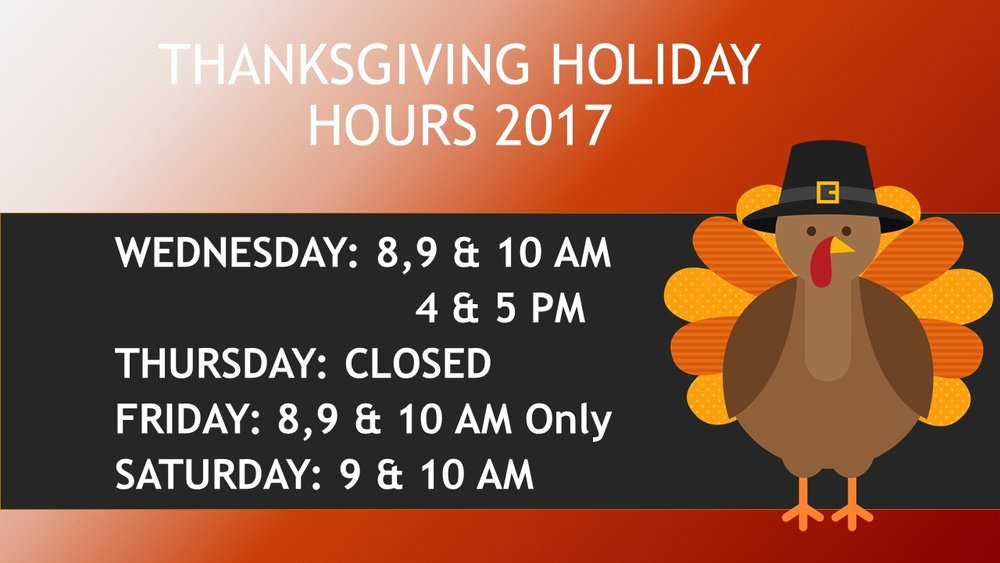 THANKSGIVING HOLIDAY HOURS 2017.jpg