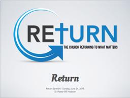 Return - Sermon, Sun, June 21, 2015 Thumbnail (256x___).png