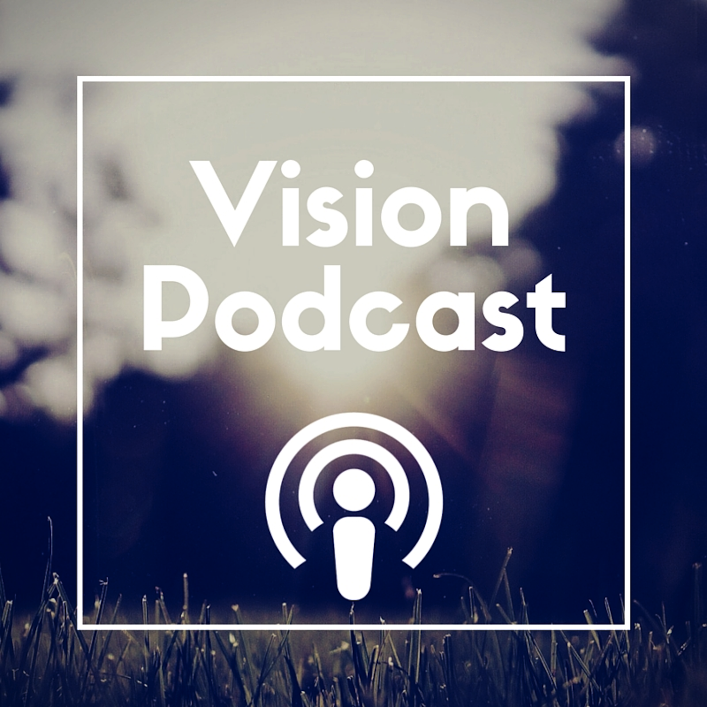 Vision Christian Fellowship - Podcast