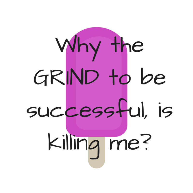 OTB | by: Vashti Co Why the GRIND to be successful is killing me?