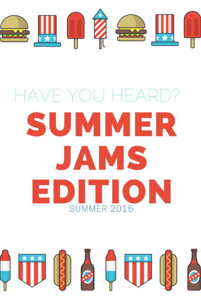 by Vashti Co Blog | Have You Heard? Summer Jams Edition