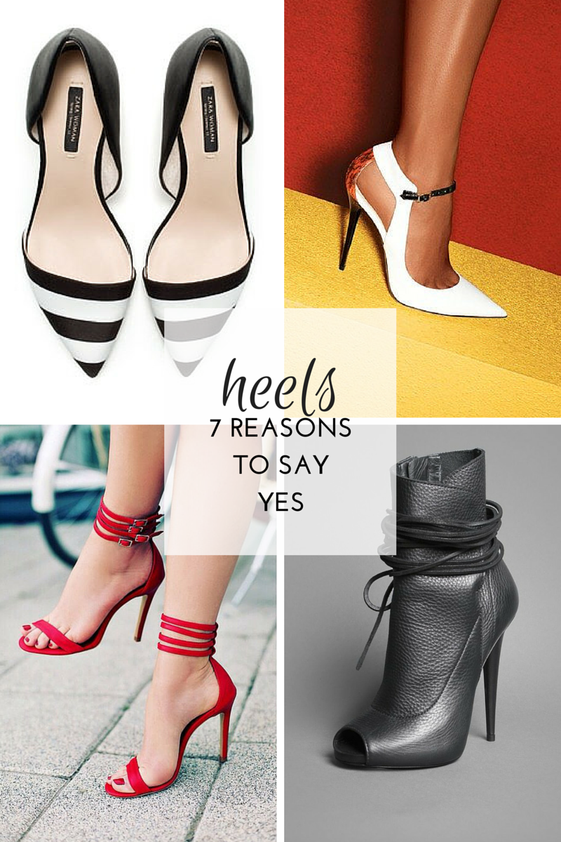 Heels [7 Reasons To Say, Yes!]