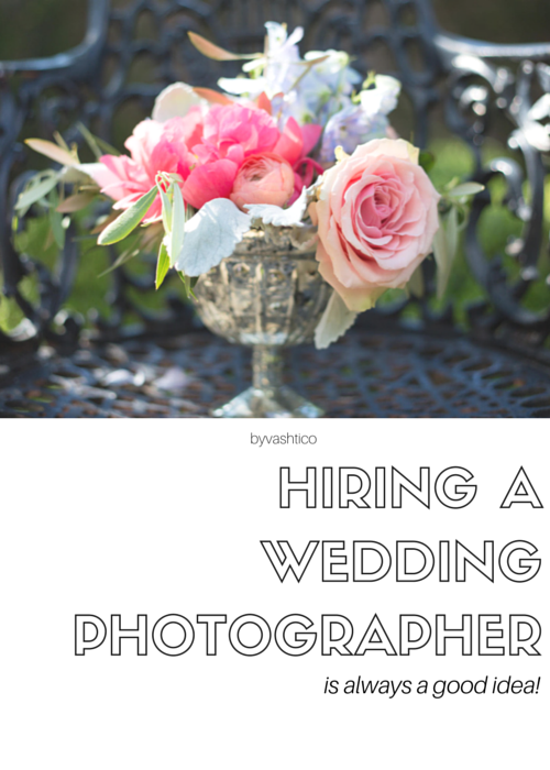 by: Vashti Co Blog | Why hiring a wedding photographer is always a good idea.