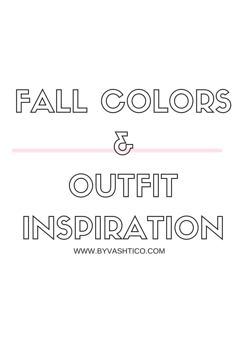 Fall Colors & Outfit Inspiration | by Vashti Co Blog