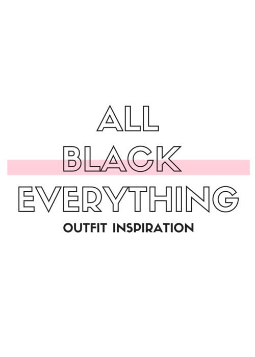 All Black Everything - Outfit Inspiration | by Vashti Co Blog