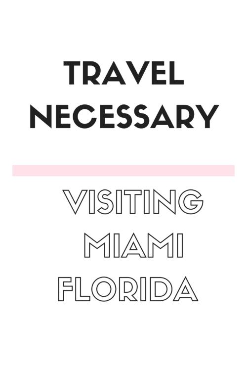 Travel Necessary - Visiting Miami Florida - by Vashti Co blog.png