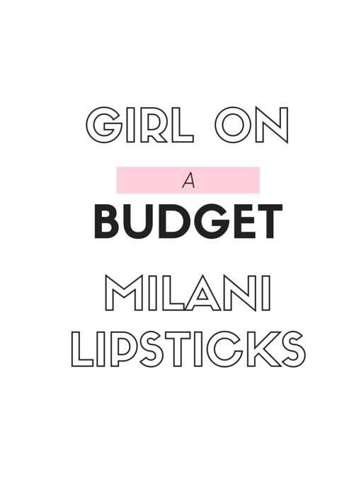 Girl on a Budget - Milani Lipsticks