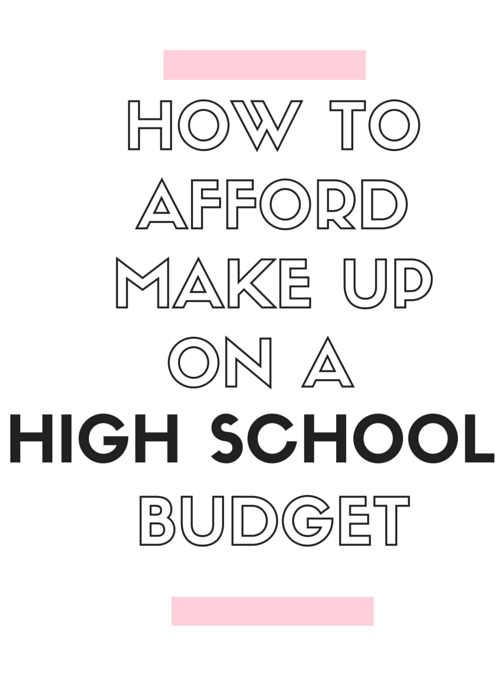 How to Afford Make Up on a High School Budget | by Vashti Co Blog.
